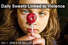 Daily Sweets Linked to Violence