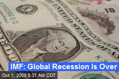 IMF: Global Recession Is Over