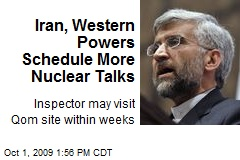 Iran, Western Powers Schedule More Nuclear Talks