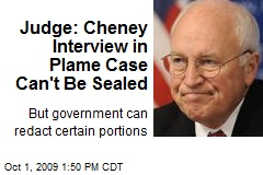 Judge: Cheney Interview in Plame Case Can't Be Sealed