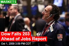 Dow Falls 203 Ahead of Jobs Report