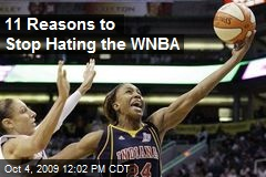 11 Reasons to Stop Hating the WNBA