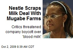 Nestle Scraps Milk Deal With Mugabe Farms