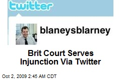 Brit Court Serves Injunction Via Twitter