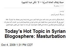 Today's Hot Topic in Syrian Blogosphere: Masturbation