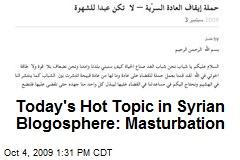 Today's Hot Topic in Syrian Blogosphere: Masturbation