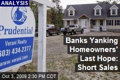 Banks Yanking Homeowners' Last Hope: Short Sales