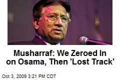 Musharraf: We Zeroed In on Osama, Then 'Lost Track'