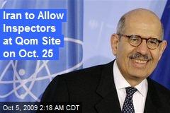 Iran to Allow Inspectors at Qom Site on Oct. 25
