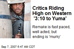 Critics Riding High on Western '3:10 to Yuma'