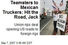 Teamsters to Mexican Truckers: Hit the Road, Jack
