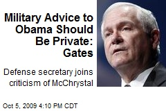 Military Advice to Obama Should Be Private: Gates