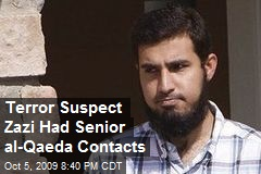 Terror Suspect Zazi Had Senior al-Qaeda Contacts