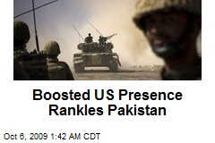 Boosted US Presence Rankles Pakistan