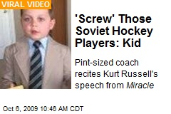 'Screw' Those Soviet Hockey Players: Kid