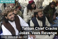 Taliban Chief Cracks Jokes, Vows Revenge