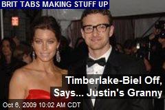 Timberlake-Biel Off, Says... Justin's Granny