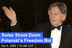 Swiss Shoot Down Polanski's Freedom Bid