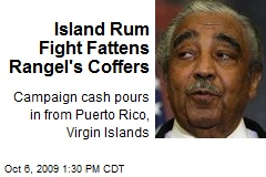 Island Rum Fight Fattens Rangel's Coffers