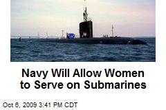 Navy Will Allow Women to Serve on Submarines