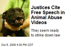 Justices Cite Free Speech in Animal Abuse Videos