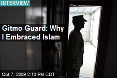 Gitmo Guard: Why I Embraced Islam
