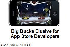 Big Bucks Elusive for App Store Developers