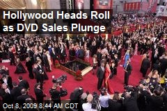 Hollywood Heads Roll as DVD Sales Plunge