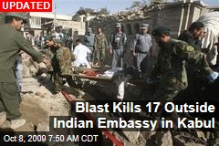Blast Kills 17 Outside Indian Embassy in Kabul