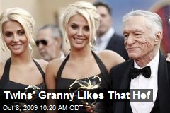 Twins' Granny Likes That Hef