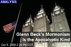 Glenn Beck's Mormonism Is the Apocalyptic Kind