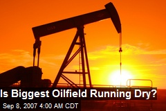 Is Biggest Oilfield Running Dry?