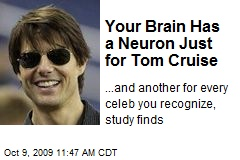 Your Brain Has a Neuron Just for Tom Cruise
