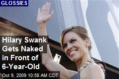 Hilary Swank Gets Naked in Front of 6-Year-Old