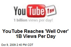 YouTube Reaches 'Well Over' 1B Views Per Day