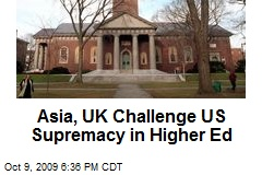 Asia, UK Challenge US Supremacy in Higher Ed