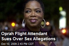 Oprah Flight Attendant Sues Over Sex Allegations