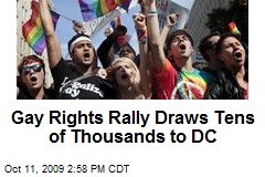 Gay Rights Rally Draws Tens of Thousands to DC