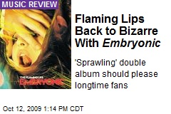 Flaming Lips Back to Bizarre With Embryonic