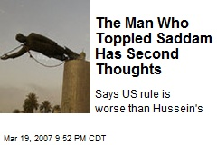 The Man Who Toppled Saddam Has Second Thoughts