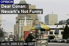 Dear Conan: Newark's Not Funny