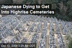 Japanese Dying to Get Into Highrise Cemeteries