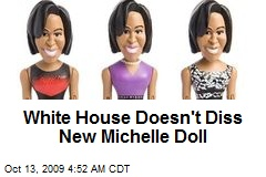 White House Doesn't Diss New Michelle Doll
