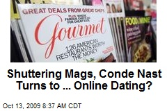 Shuttering Mags, Conde Nast Turns to ... Online Dating?