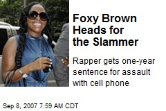 Foxy Brown Heads for the Slammer