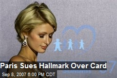 Paris Sues Hallmark Over Card
