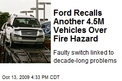 Ford Recalls Another 4.5M Vehicles Over Fire Hazard