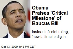 Obama Praises 'Critical Milestone' of Baucus Bill