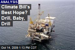 Climate Bill's Best Hope? Drill, Baby, Drill