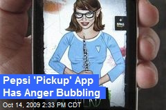 Pepsi 'Pickup' App Has Anger Bubbling
